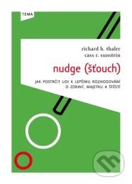 Nudge (Šťouch) - Cass R. Sunstein, Richard Thaler