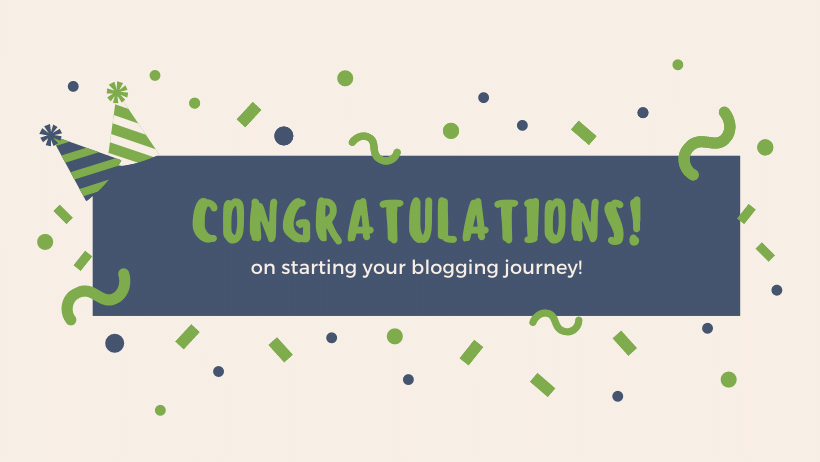 congratulations on starting your own blog