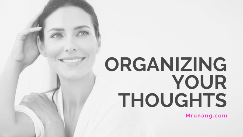 Organizing your thoughts when you write