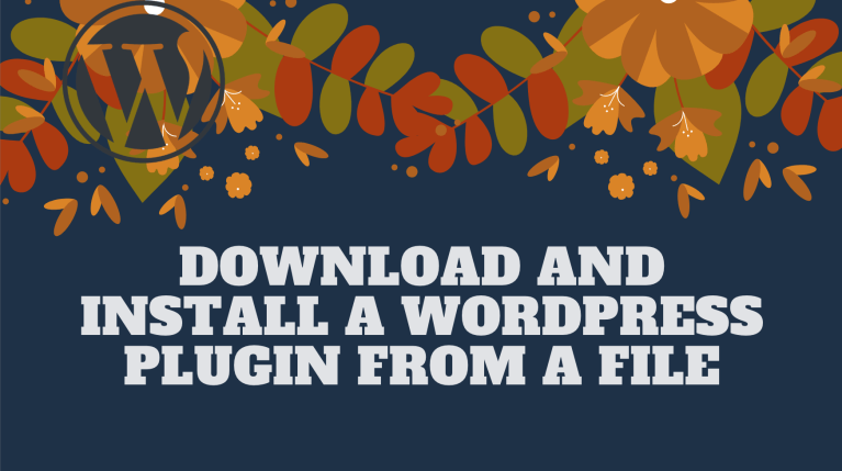 Download and Install a WordPress Plugin from a File