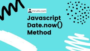 javascript date now method
