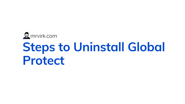 Steps to Uninstall Global Protect