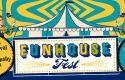 Funhouse Fest Returns To Williamsburg VA – June 23 – 25, 2017