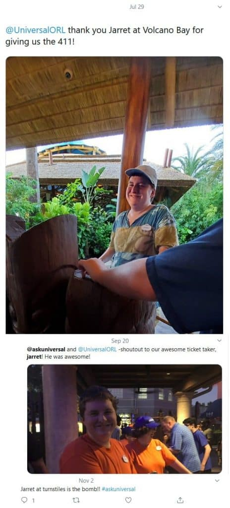 Post 1: Jul 29 @UniversalORL thank you Jarret at Volcano Bay for giving us the 411! Post 2: Sep 20 @askuniversal and @UniversalORL -shoutout to our awesome ticket taker, jarret! He was awesome! Post 3: Nov 2 Jarret at turnstiles is the bomb!! #askuniversal
