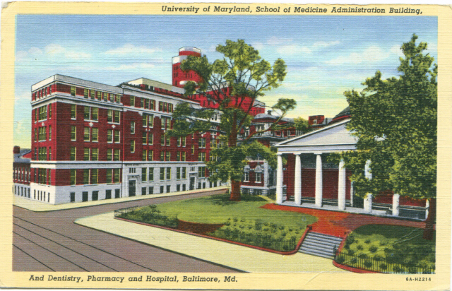 University of Maryland, School of Medicine Administration Building, and Dentistry, Pharmacy and Hospital, Baltimore, Md. Private Collection.