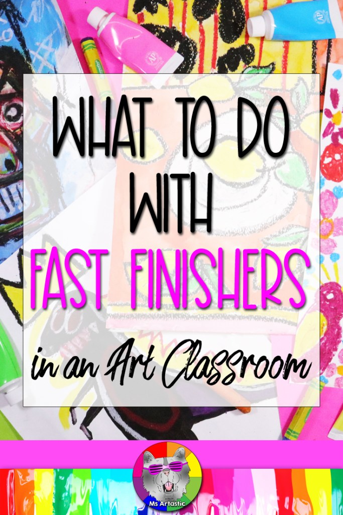 Art Teachers, in your Art Classroom you're always going to have students finish before the rest so let's take a look at some ideas or routines that you can build into your classroom so that students know what to do when they're done so they don't have to ask you and so that you don't have to instruct them on what to do EVERY time.