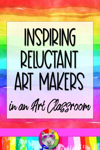 "Art teachers, we know encouraging students to make art can sometimes happen easily and other times, it's a challenge. You bring out, act out, or show your ""hook"" and BAM! They're engaged and are wanting to do their best. Depending on the age or the student's own personal experience with creating art, this is sometimes a challenge and you might even get a complete refusal. As a teacher, it is our job to encourage a student to create. After many years of experience teaching, and having taught art to students from Kindergarten to Grade 12, I have a few tricks up my sleeve in terms of getting ALL your students to create art, even if they really don't want to. Let's look at ideas for how to inspire the reluctant artists and art makers in your classroom."