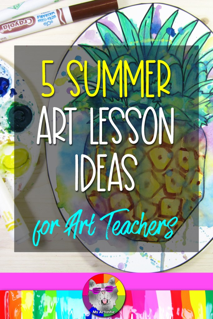 In this blog post I'm going to give you 5 fresh and new ideas for Summer Art Ideas! These are all ready-to-go ideas that you can use in your classroom that have a lovely summer vibe and will have your students in your art classroom exploring art mediums, experimenting, and being creative! I got you my lovely friends! Alright, let's get into it!