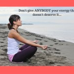 Don't Give Away Your Energy