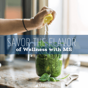 Savor the Flavor of Wellness with MS