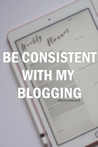 Be consistent with my Blogging - Bucket List