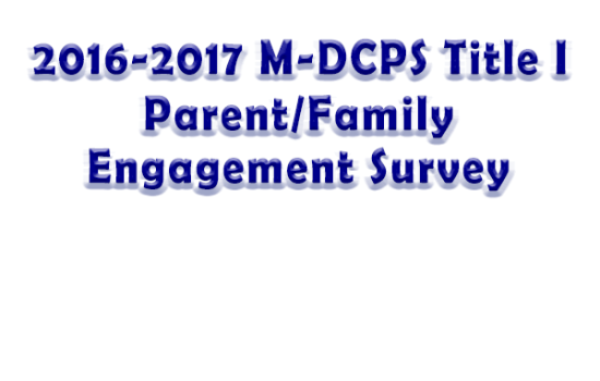 2016-2017 M-DCPS Title I Parent/Family Engagement Survey