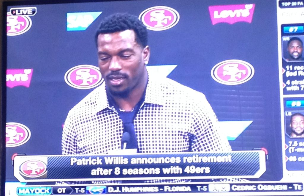 "Patrick Willis confirmed during his press conference that his future health was a prime consideration in his decision to retire. ""No regrets,"" Willis said. ""I gave this game everything I had."""