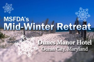 MSFDA Mid-Winter Retreat @ Dunes Manor Hotel | Baltimore | Maryland | United States