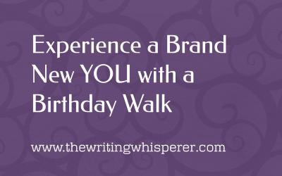 Experience a Brand New YOU with a Birthday Walk