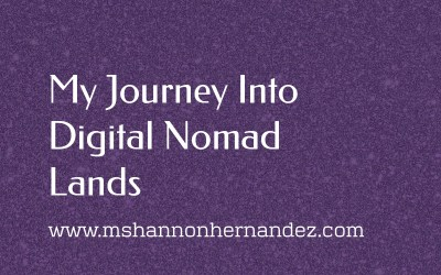 My Journey Into Digital Nomad Lands