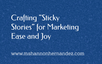 "Crafting ""Sticky Stories"" for Marketing Ease and Joy"