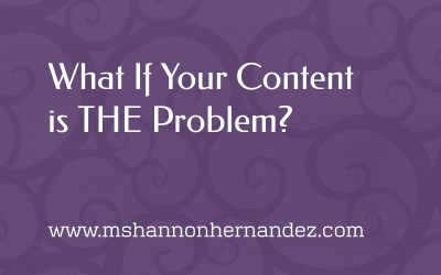 What if your content is THE problem in your business?