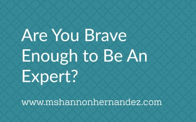 Are You Brave Enough to Be An Expert?