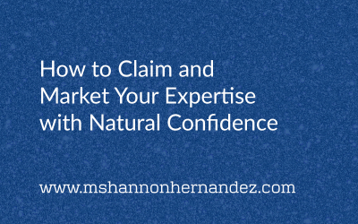 How to Claim and Market Your Expertise with Natural Confidence