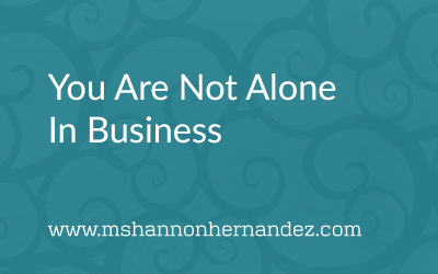You Are Not Alone In Business