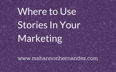 Where to Use Stories In Your Marketing