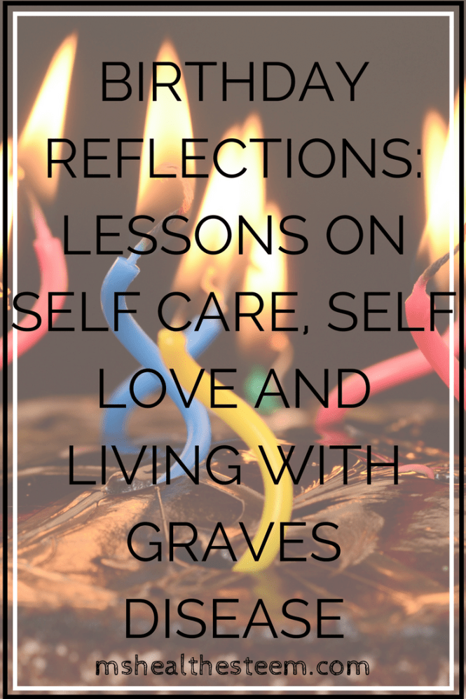 Birthday Reflections - Life Lessons from My 27th Year on Self-Love, Self-Care and Living with Graves Disease