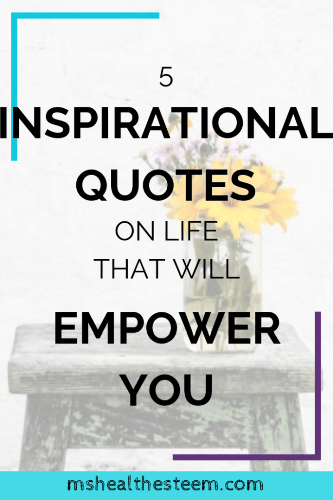 5 Inspirational Quotes On Life That Will Empower You | These inspirational quotes about life, self-love and gratitude will leave you feeling excited and empowered to build your best life. Let's talk about what these inspirational quotes teach us about living a healthy lifestyle and how we can incorporate their ideals into our lives. Click through for the goodness. #inspirationalquotes #healthylifestyletips #selflovetips #positivemindset