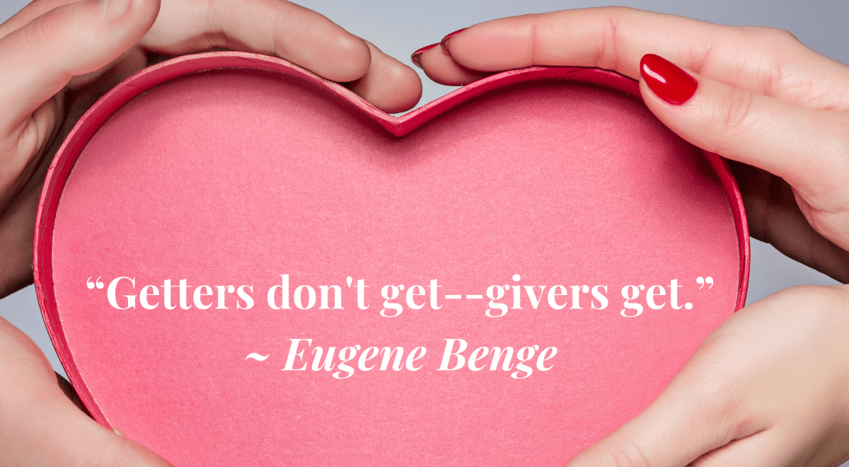 Quote by Eugene Benge: Getters don't get-givers get!