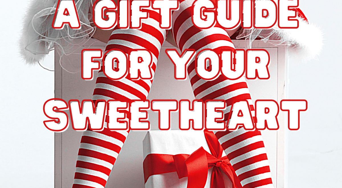 Gift guide for hubbies, hookups, situationships, secret lovers and that special someone in your life.