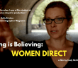 Seeing is Beliveing: Women Direct