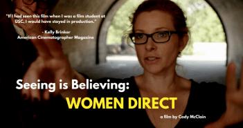 Seeing is Beliveing: Women Direct