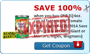 Save 100% when you buy ONE (1) 6oz. can of Tuttorosso® Tomato Paste..Expires 4/20/2014.Save 100%.(Only at Giant, Giant or Martin's, Ingles, Wegmans)