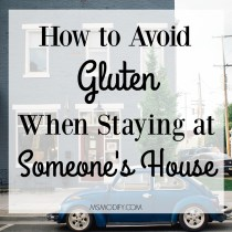 How to avoid gluten at someone's ouse