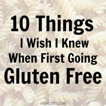 10 Things I Wish I Knew When First Going Gluten Free