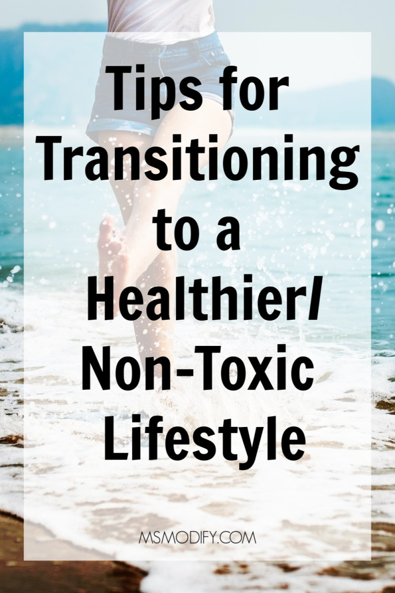 Tips for Transitioning to a Healthier/Non-Toxic Lifestyle