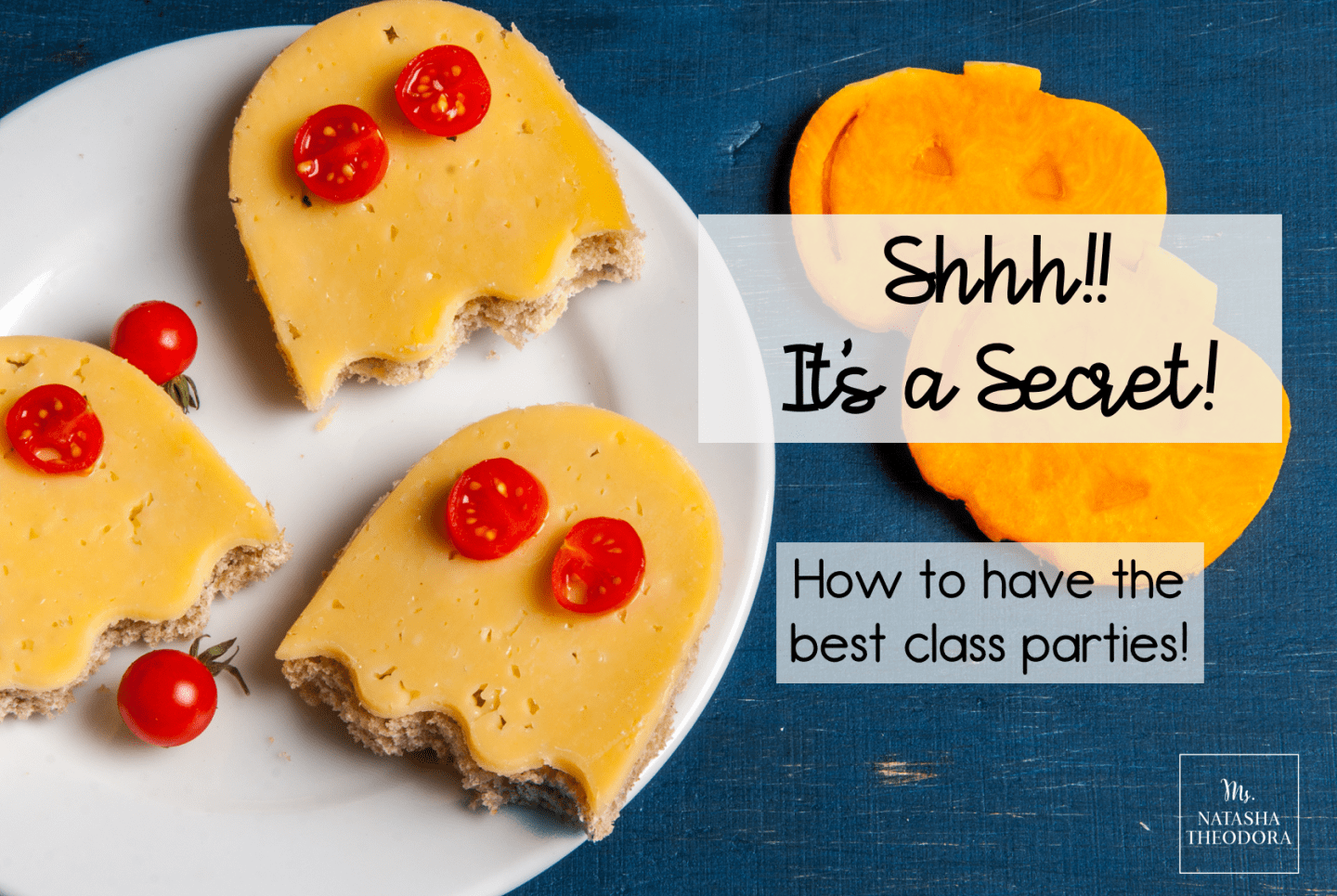 Shhh!! It's a Secret! How to Have the Best Class Parties!
