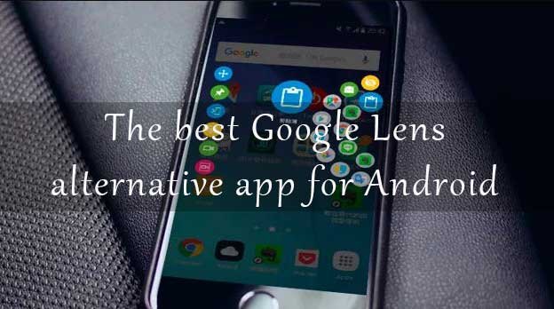 Google Lens alternative apps for Android