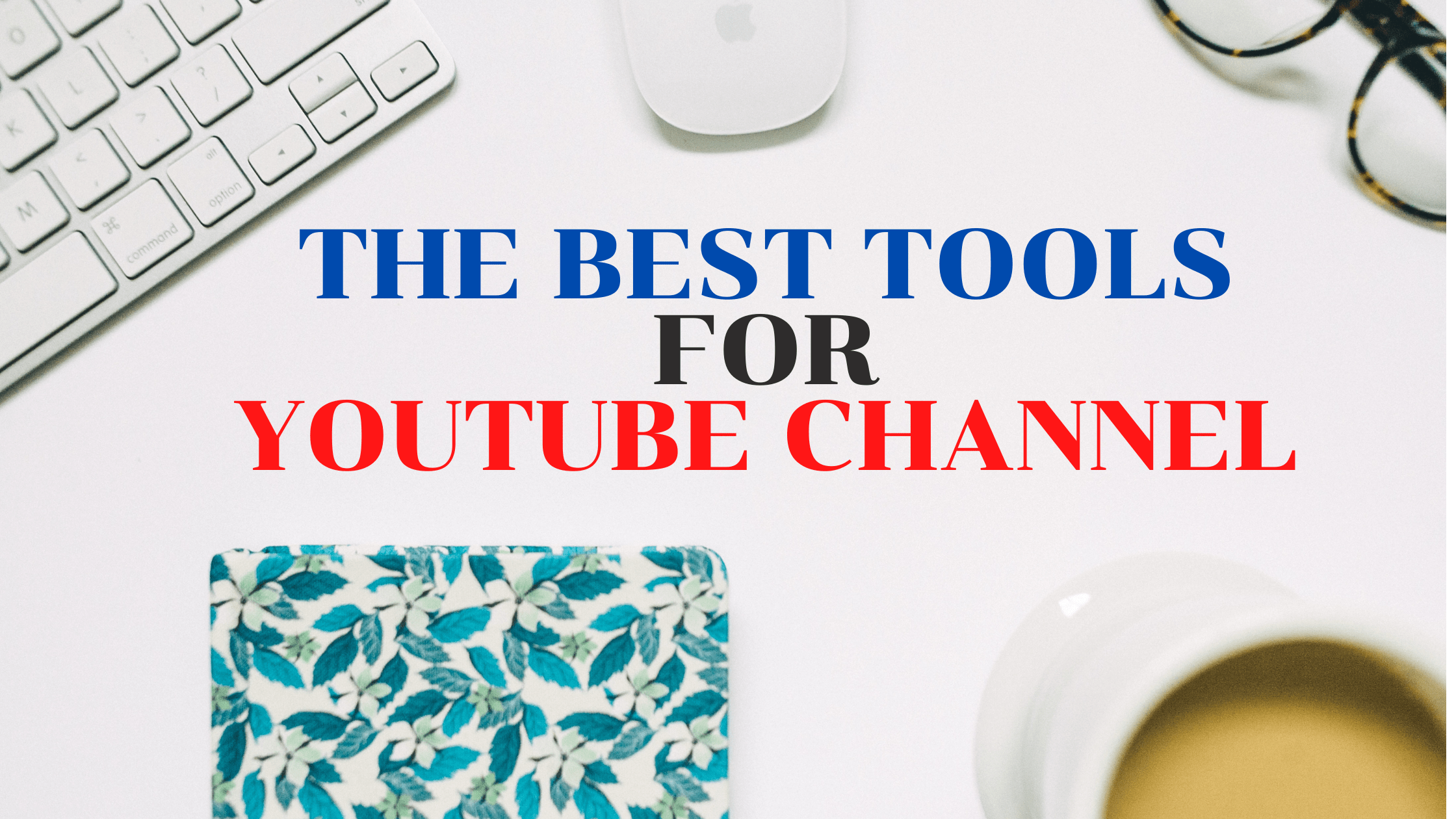 best tools for YouTube