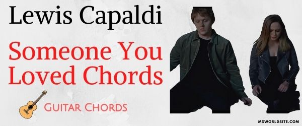 Someone You Loved Guitar Chords  Lewis Capaldi