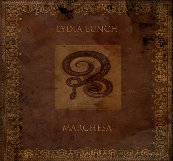 Lydia Lunch – Marchesa ein Review
