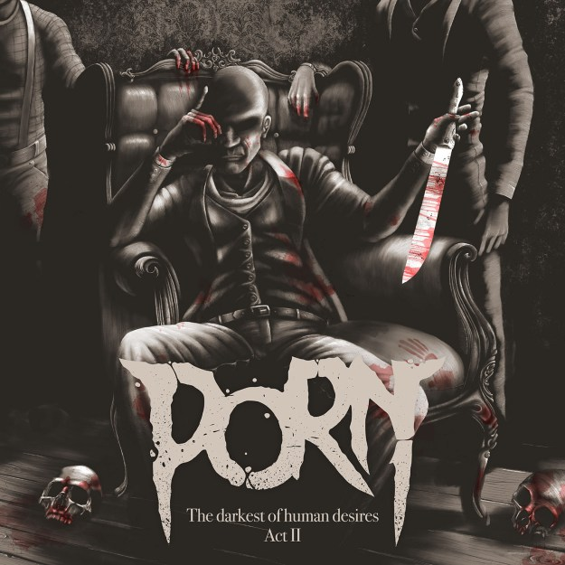 Porn – The Darkest Of Human Desires / Ein Review