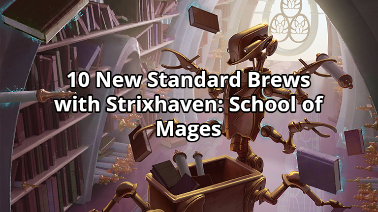 10 New Standard Brews with Strixhaven: School of Mages