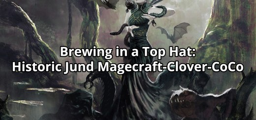 Brewing in a Top Hat: Historic Jund Magecraft-Clover-CoCo