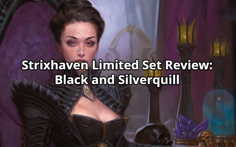 Strixhaven Limited Set Review: Black and Silverquill