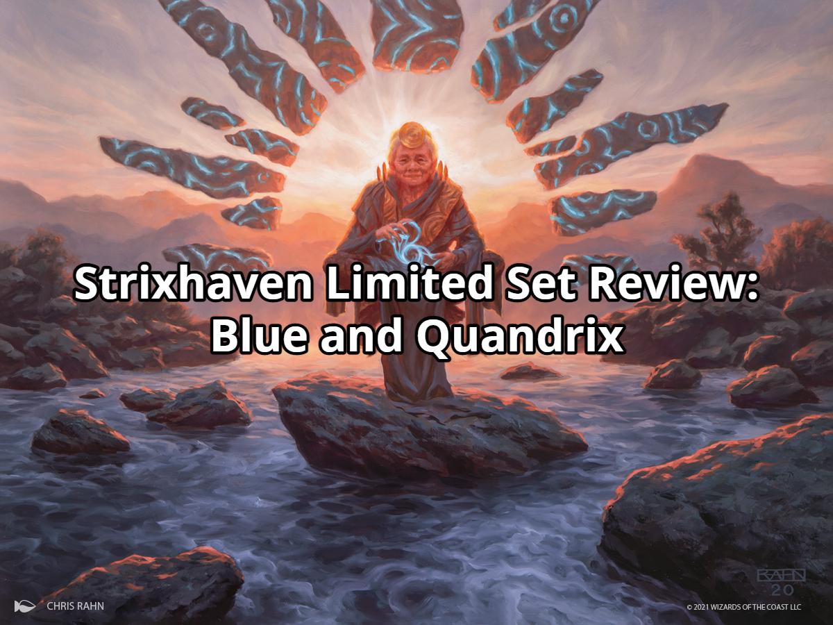 Strixhaven Limited Set Review: Blue and Quandrix