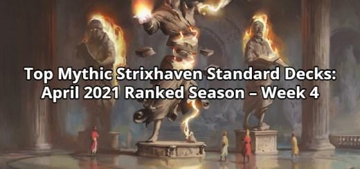 Top Mythic Strixhaven Standard Decks: April 2021 Ranked Season – Week 4