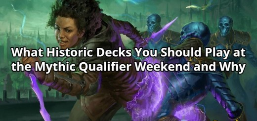 What Historic Decks You Should Play at the Mythic Qualifier Weekend and Why
