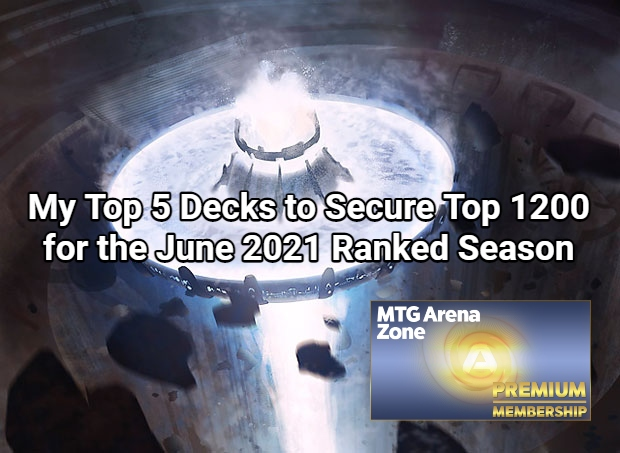 My Top 5 Decks to Secure Top 1200 for the June 2021 Ranked Season