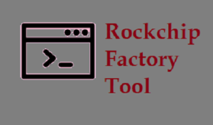Rockchip Factory Tool Download